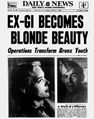 Ex-GI becomes blonde beauty. Operations transform Bronx youth. ''New York Daily news'', Dec. 1, 1952.jpg